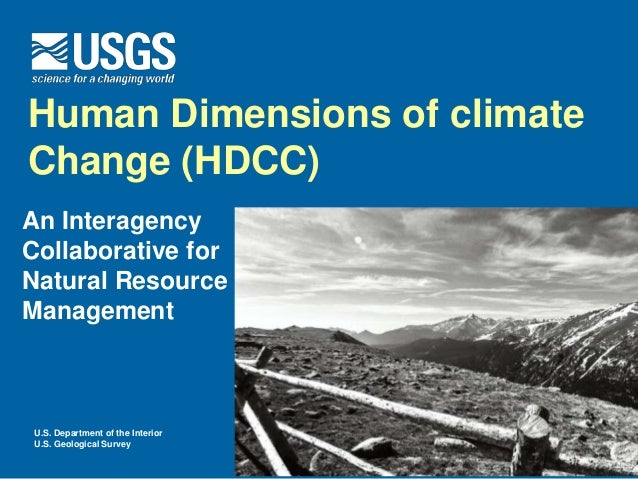 U.S. Department of the InteriorU.S. Geological SurveyHuman Dimensions of climateChange (HDCC)An InteragencyCollaborative f...