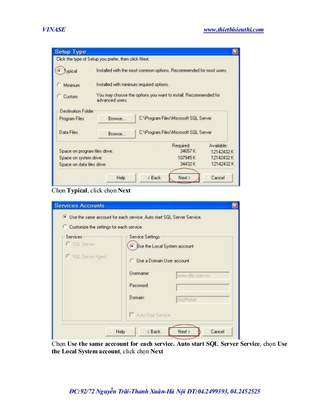 VINASE  www.thietbisieuthi.com  Chọn Typical, click chọn Next  Chọn Use the same acccount for each service. Auto start SQL...