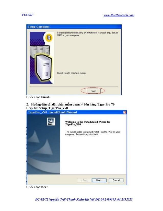 VINASE  www.thietbisieuthi.com  Click chọn Finish 2. Hướng dẫn cài đặt phần mềm quản lý bán hàng Tiger Pro 70 Chạy file Se...