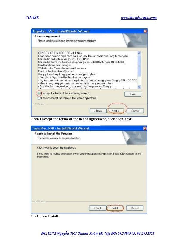 VINASE  www.thietbisieuthi.com  Chọn I accept the terms of the licênc agreement, click chọn Next  Click chọn Install  ĐC:9...