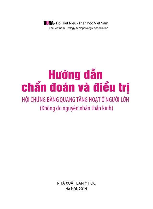 HỘI CHỨNG BÀNG QUANG TĂNG HOẠT Ở NGƯỜI LỚN  (Không do nguyên nhân thần kinh)  NHÀ XUẤT BẢN Y HỌC  Hà Nội, 2014