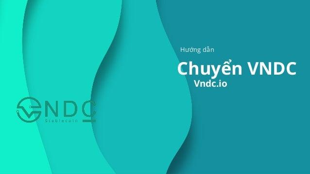 Hướng dẫn Chuyển VNDC Vndc.io
