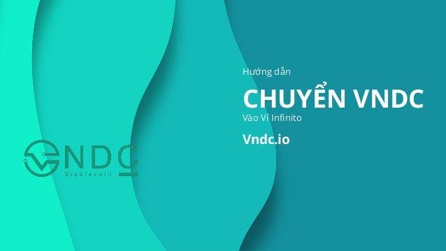 Hướng dẫn CHUYỂN VNDC Vndc.io Vào Ví Infinito