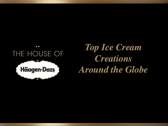 Top Ice Cream  Creations  Around the Globe