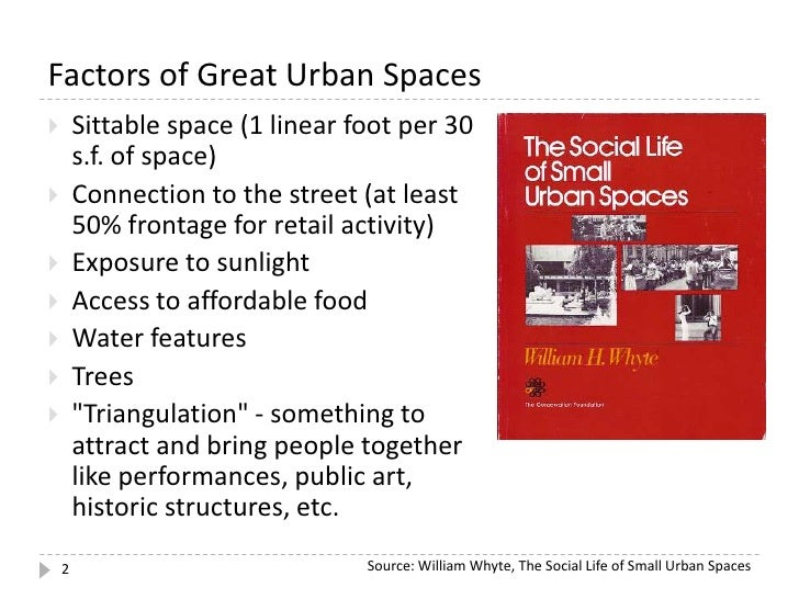 Hddc creating great urban spaces - William whyte the social life of small urban spaces model ...
