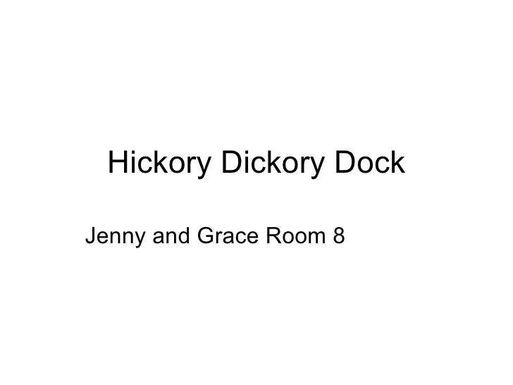 Hickory Dickory Dock Jenny and Grace Room 8