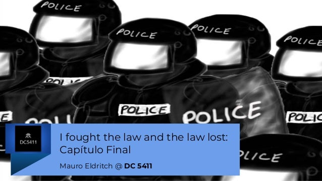 I fought the law and the law lost: Capítulo Final Mauro Eldritch @ DC 5411