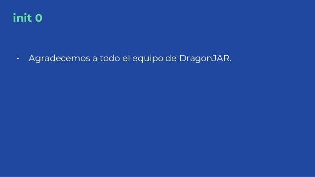 init 0 - Agradecemos a todo el equipo de DragonJAR.