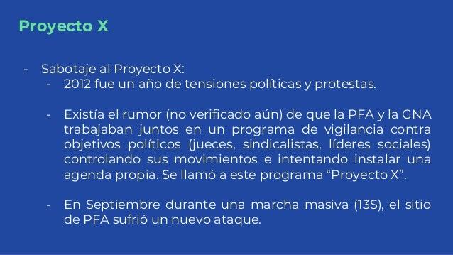 Proyecto X - Sabotaje al Proyecto X: - 2012 fue un año de tensiones políticas y protestas. - Existía el rumor (no verifica...