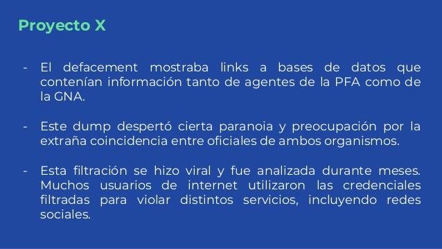 Proyecto X - El defacement mostraba links a bases de datos que contenían información tanto de agentes de la PFA como de la...