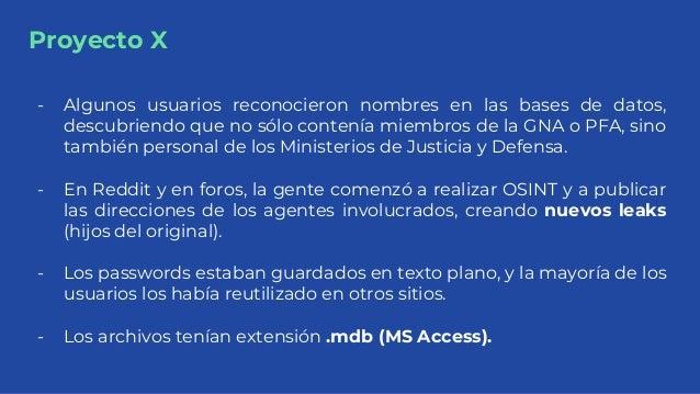 Proyecto X - Algunos usuarios reconocieron nombres en las bases de datos, descubriendo que no sólo contenía miembros de la...
