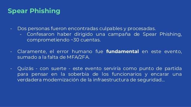 Spear Phishing - Dos personas fueron encontradas culpables y procesadas. - Confesaron haber dirigido una campaña de Spear ...