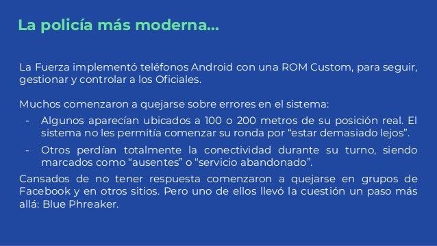 La policía más moderna... La Fuerza implementó teléfonos Android con una ROM Custom, para seguir, gestionar y controlar a ...
