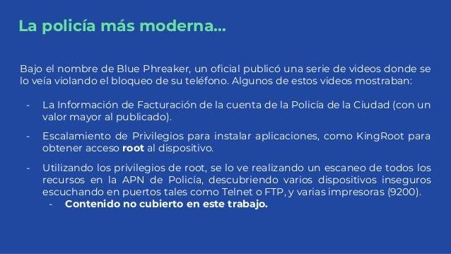La policía más moderna... Bajo el nombre de Blue Phreaker, un oficial publicó una serie de videos donde se lo veía violand...