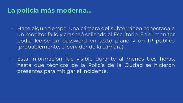 La policía más moderna... - Hace algún tiempo, una cámara del subterráneo conectada a un monitor falló y crasheó saliendo ...