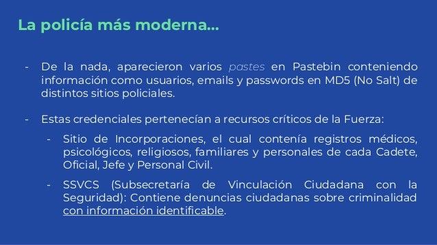La policía más moderna... - De la nada, aparecieron varios pastes en Pastebin conteniendo información como usuarios, email...
