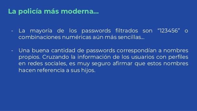 """La policía más moderna... - La mayoría de los passwords filtrados son """"123456"""" o combinaciones numéricas aún más sencillas..."""