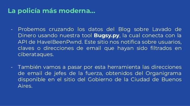 La policía más moderna... - Probemos cruzando los datos del Blog sobre Lavado de Dinero usando nuestra tool Bugsy.py, la c...