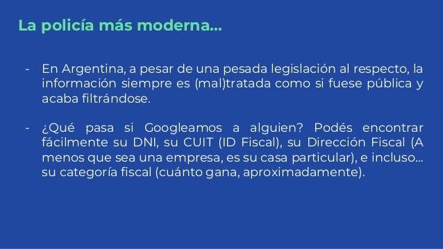 La policía más moderna... - En Argentina, a pesar de una pesada legislación al respecto, la información siempre es (mal)tr...