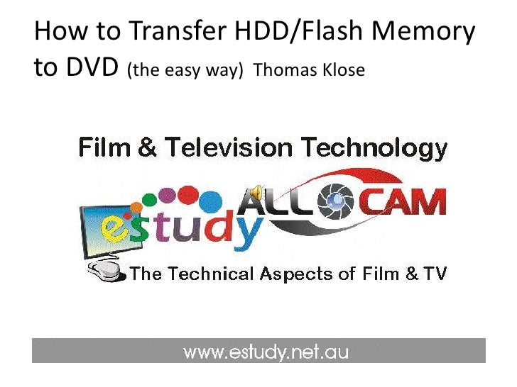 How to Transfer HDD/Flash Memory to DVD (the easy way)  Thomas Klose<br />
