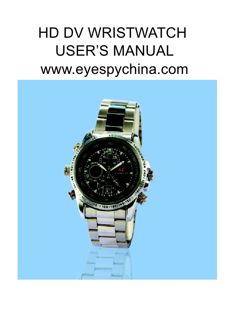 HD DV WRISTWATCH   USER'S MANUAL www.eyespychina.com