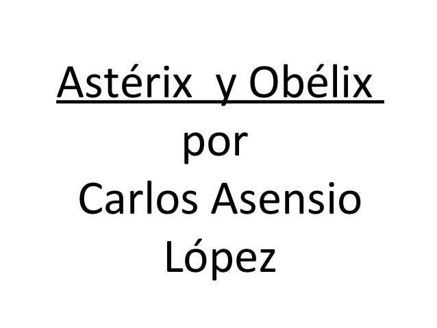 Astérix y Obélix  por  Carlos Asensio  López
