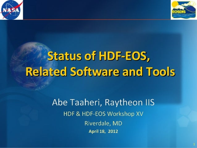Status of HDF-EOS, Related Software and Tools  1