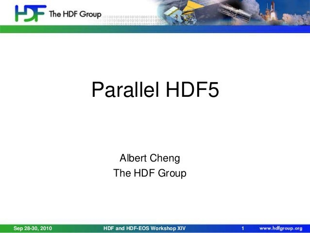 Parallel HDF5  Albert Cheng The HDF Group  Sep 28-30, 2010  HDF and HDF-EOS Workshop XIV  1