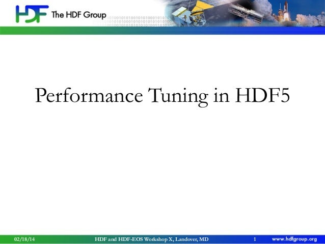 Performance Tuning in HDF5  02/18/14  HDF and HDF-EOS Workshop X, Landover, MD  1