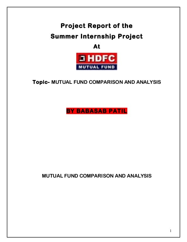 Project Report of the Summer Internship Project At Topic- MUTUAL FUND COMPARISON AND ANALYSIS BY BABASAB PATIL MUTUAL FUND...