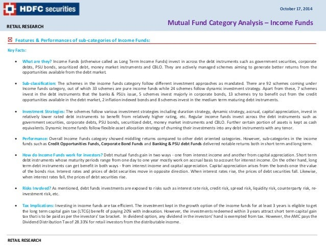 RETAIL RESEARCH  Features & Performances of sub-categories of Income Funds:  Key Facts:  October 17, 2014  Mutual Fund Cat...