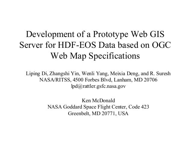 Development of a Prototype Web GIS Server for HDF-EOS Data based on OGC Web Map Specifications Liping Di, Zhangshi Yin, We...