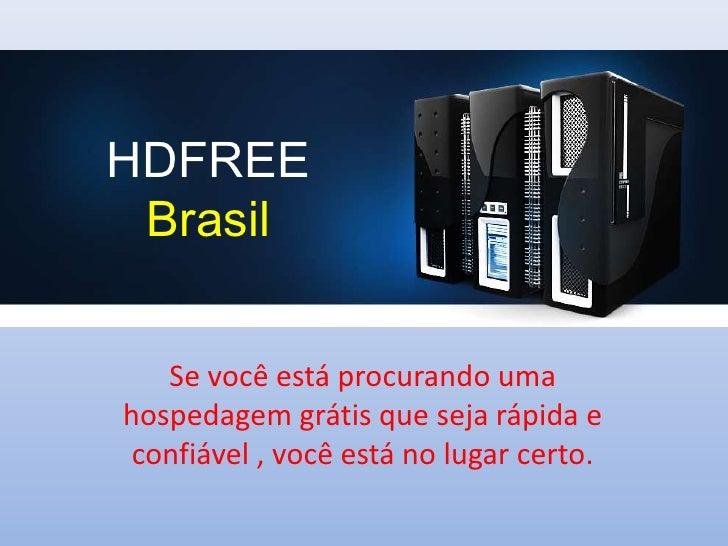 HDFREE Brasil   Se você está procurando umahospedagem grátis que seja rápida e confiável , você está no lugar certo.