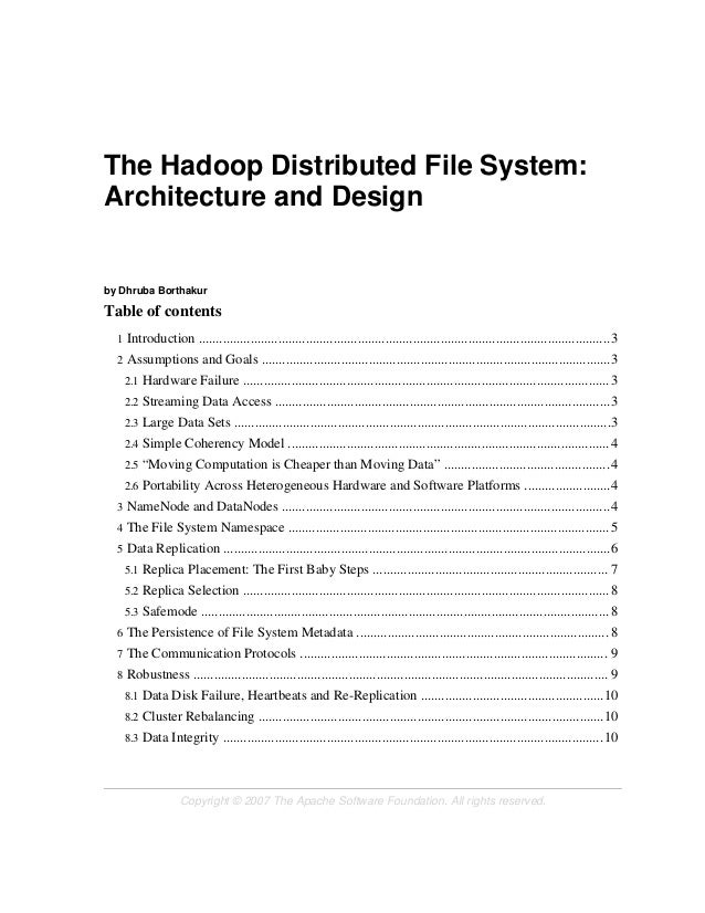 The Hadoop Distributed File System: Architecture and Design by Dhruba Borthakur Table of contents 1 Introduction ............