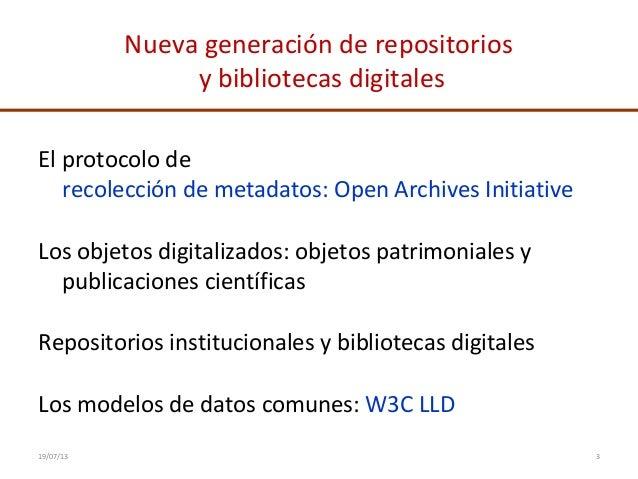 Nueva generación de repositorios y bibliotecas digitales El protocolo de recolección de metadatos: Open Archives Initiativ...