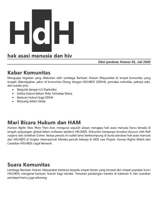 HdH hak asasi manusia dan hiv Edisi perdana: Nomor 01, Juli 2010  Kabar Komunitas Mengupas kegiatan yang dilakukan oleh Le...