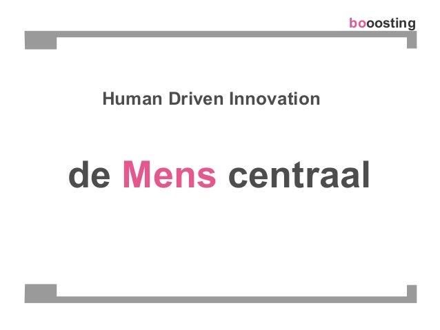 booosting Human Driven Innovation de Mens centraal
