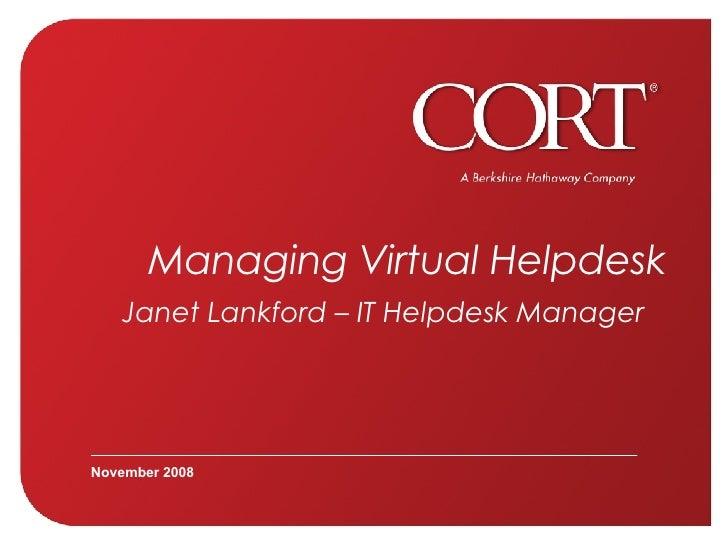 Managing Virtual Helpdesk Janet Lankford – IT Helpdesk Manager   November 2008