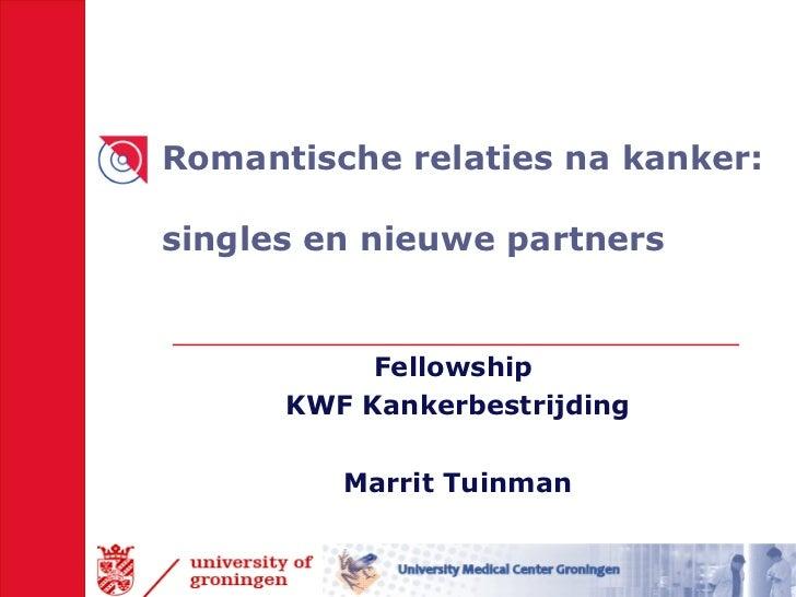 Romantische relaties na kanker:  singles en nieuwe partners Fellowship  KWF Kankerbestrijding Marrit Tuinman