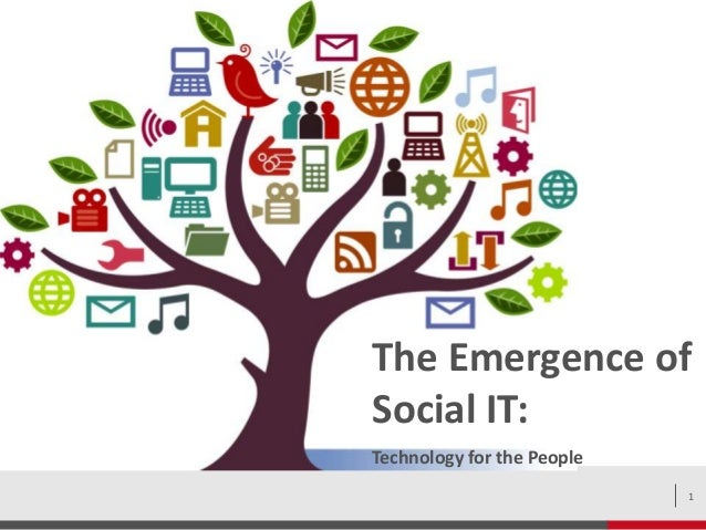 The Emergence of Social IT: Technology for the People 1