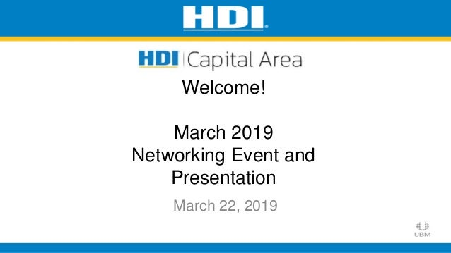 March 22, 2019 Welcome! March 2019 Networking Event and Presentation