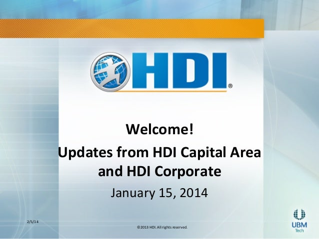Welcome!	    Updates	   from	   HDI	   Capital	   Area	    and	   HDI	   Corporate	   	    2/5/14	     January	   15,	   2...