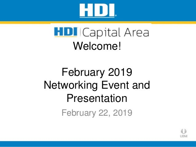 February 22, 2019 Welcome! February 2019 Networking Event and Presentation