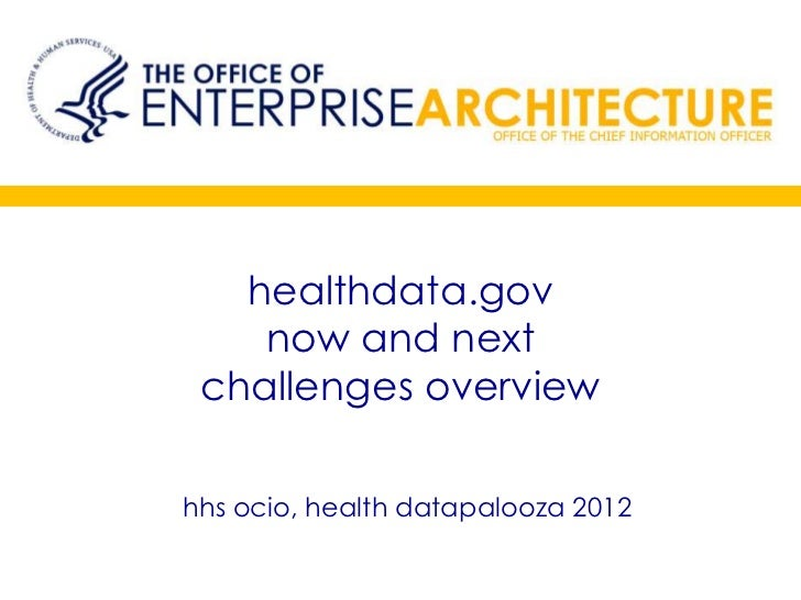 healthdata.gov    now and next challenges overviewhhs ocio, health datapalooza 2012