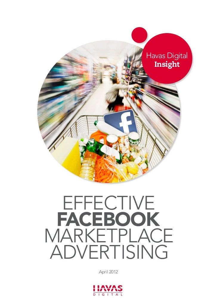 Havas Digital                   Insight  effective FACEBOOKMARKETPLACEadvertising    April 2012
