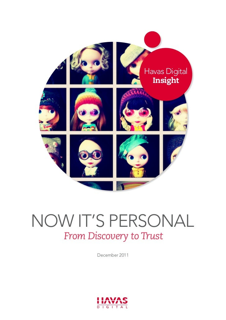 Havas Digital                            InsightNOW IT'S PERSONAL   From Discovery to Trust          December 2011