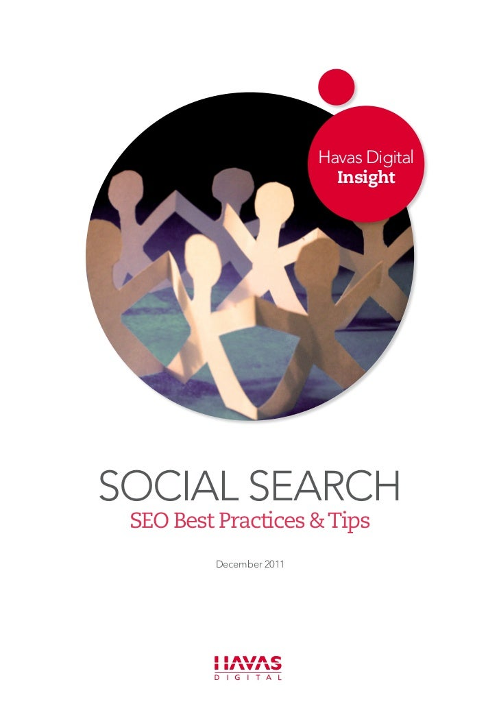 Havas Digital                           InsightSocial Search SEO Best Practices &Tips         December 2011
