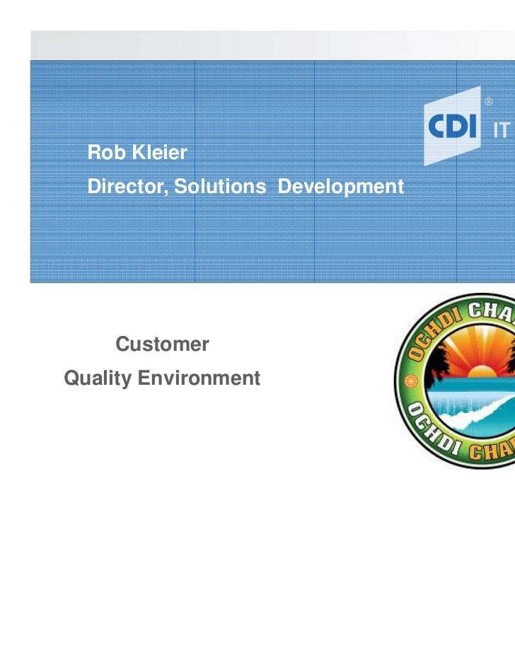 Rob Kleier  Director, Solutions Development    CustomerQuality Environment