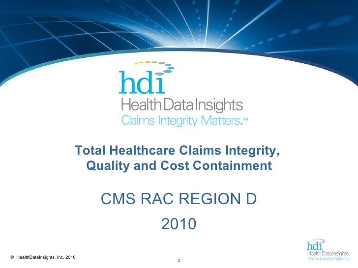 Total Healthcare Claims Integrity,  Quality and Cost Containment CMS RAC REGION D 2010