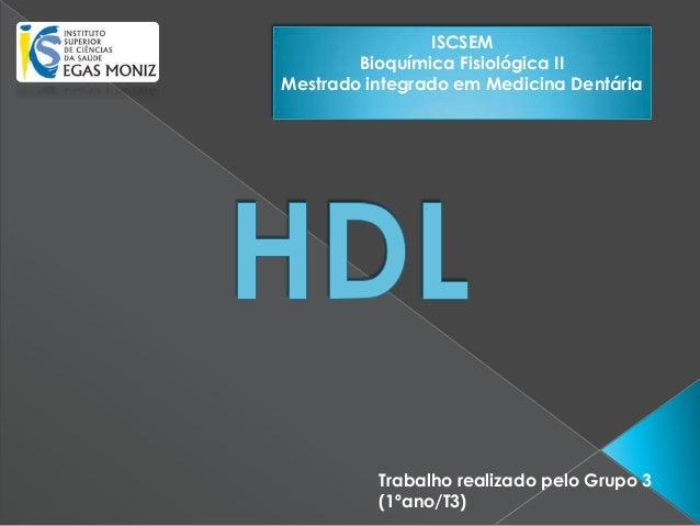 Trabalho realizado pelo Grupo 3 (1ºano/T3) ISCSEM Bioquímica Fisiológica II Mestrado integrado em Medicina Dentária
